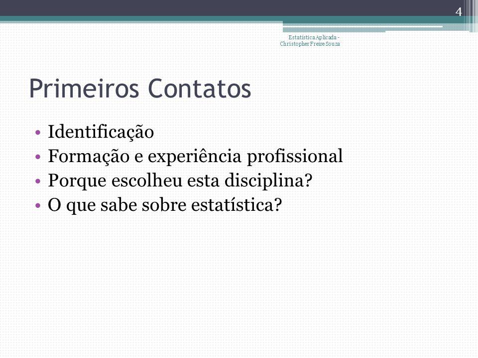 Primeiros Contatos Identificação Formação e experiência profissional