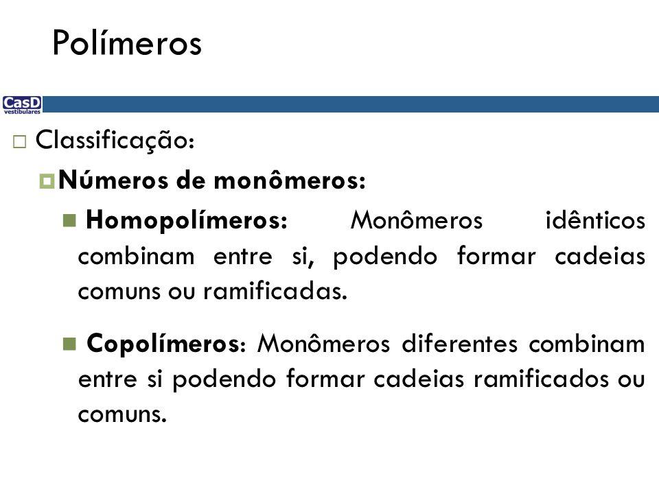 Polímeros Classificação: Números de monômeros: