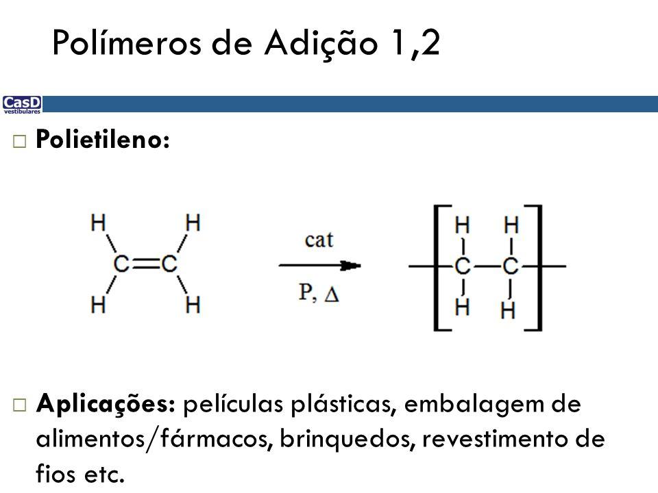 Polímeros de Adição 1,2 Polietileno: