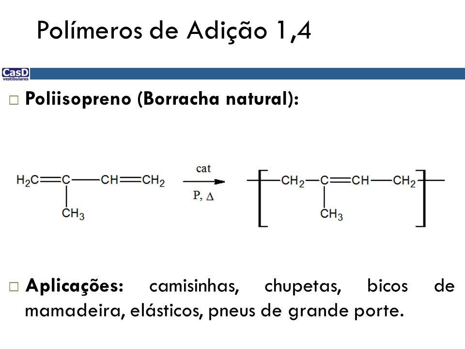 Polímeros de Adição 1,4 Poliisopreno (Borracha natural):