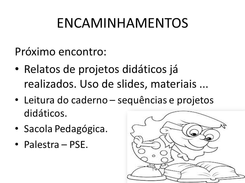 ENCAMINHAMENTOS Próximo encontro: