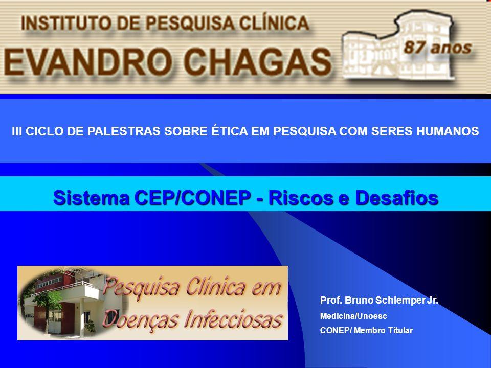 Sistema CEP/CONEP - Riscos e Desafios