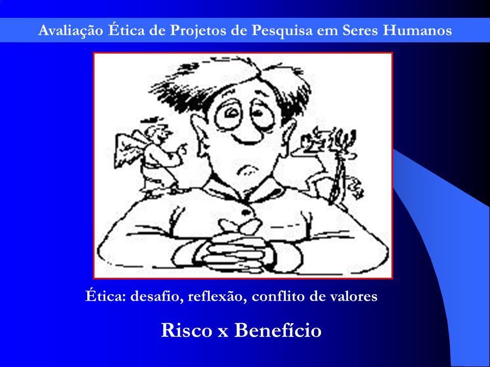 Avaliação Ética de Projetos de Pesquisa em Seres Humanos