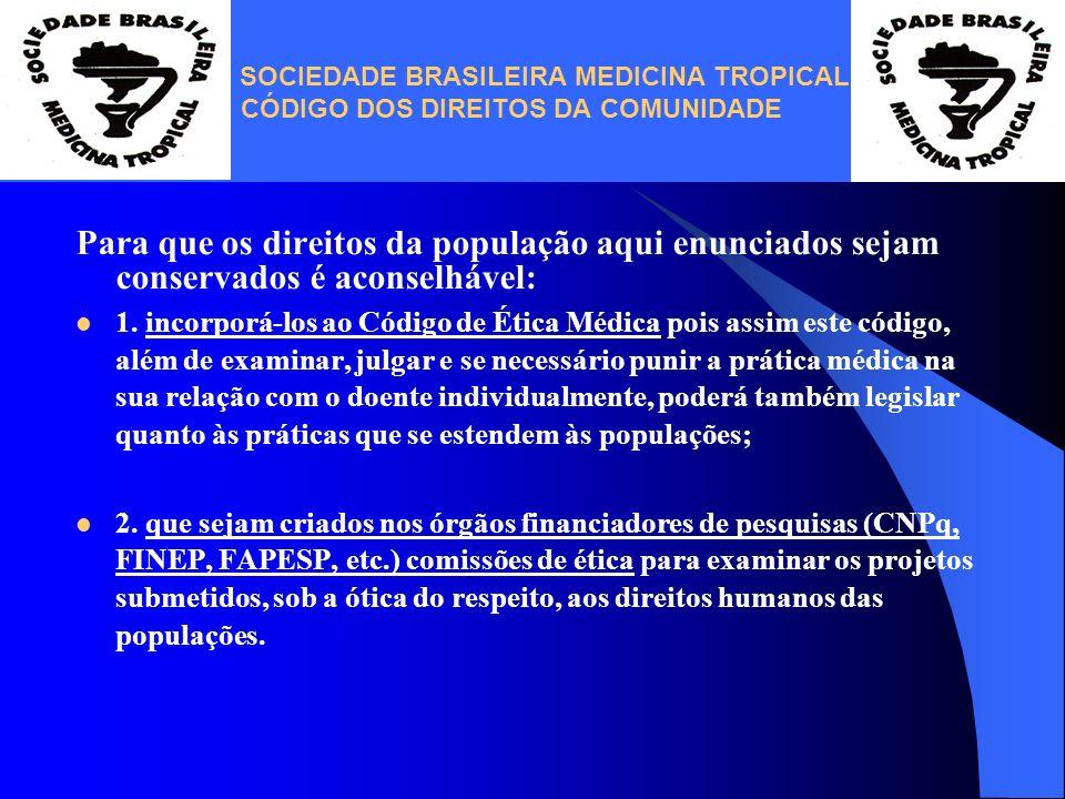 SOCIEDADE BRASILEIRA MEDICINA TROPICAL CÓDIGO DOS DIREITOS DA COMUNIDADE