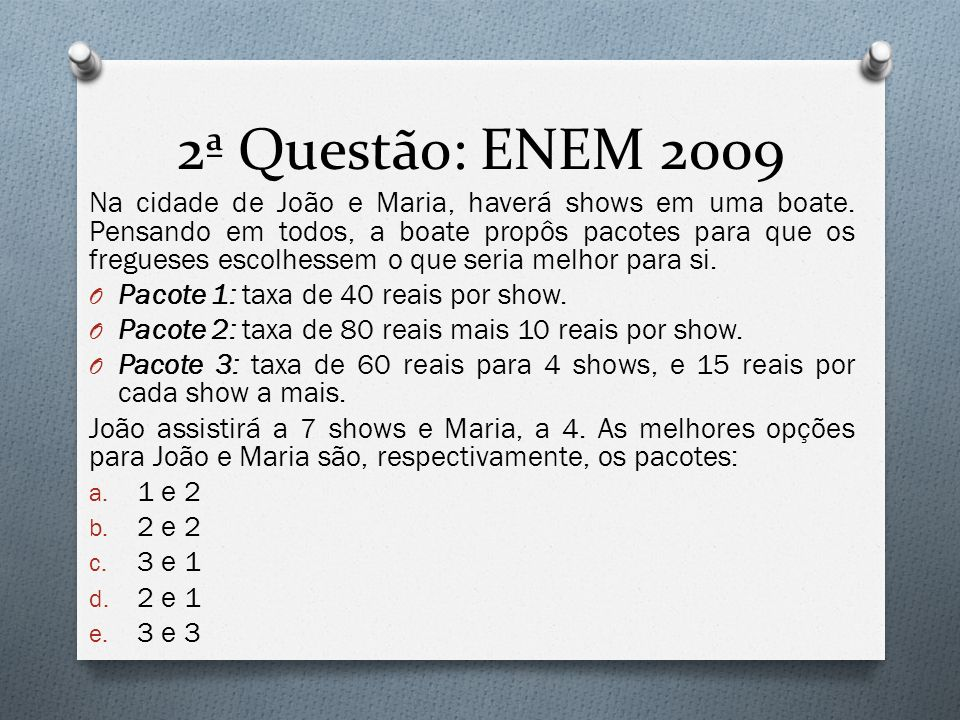 2ª Questão: ENEM 2009