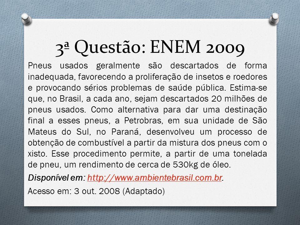 3ª Questão: ENEM 2009