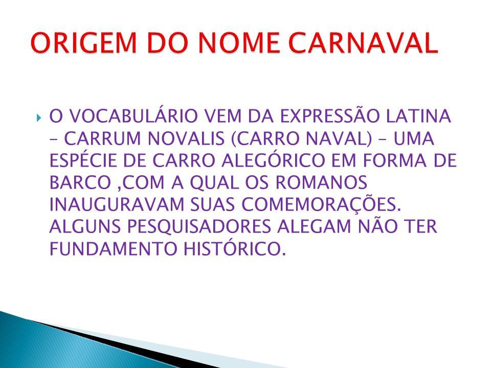 ORIGEM DO NOME CARNAVAL