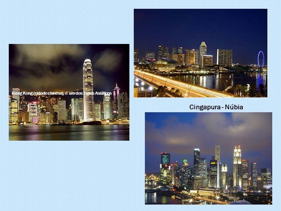 Hong Kong (cidade chinesa), é um dos Tigres Asiáticos.