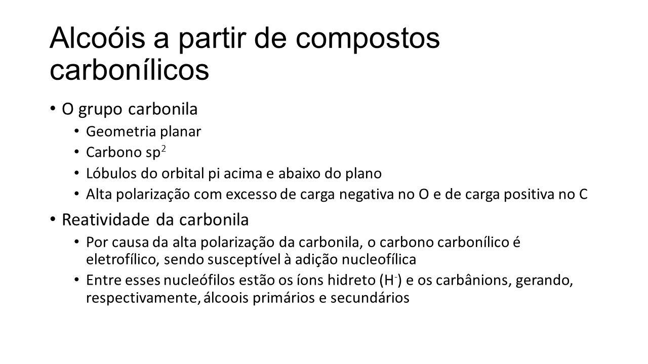 Alcoóis a partir de compostos carbonílicos