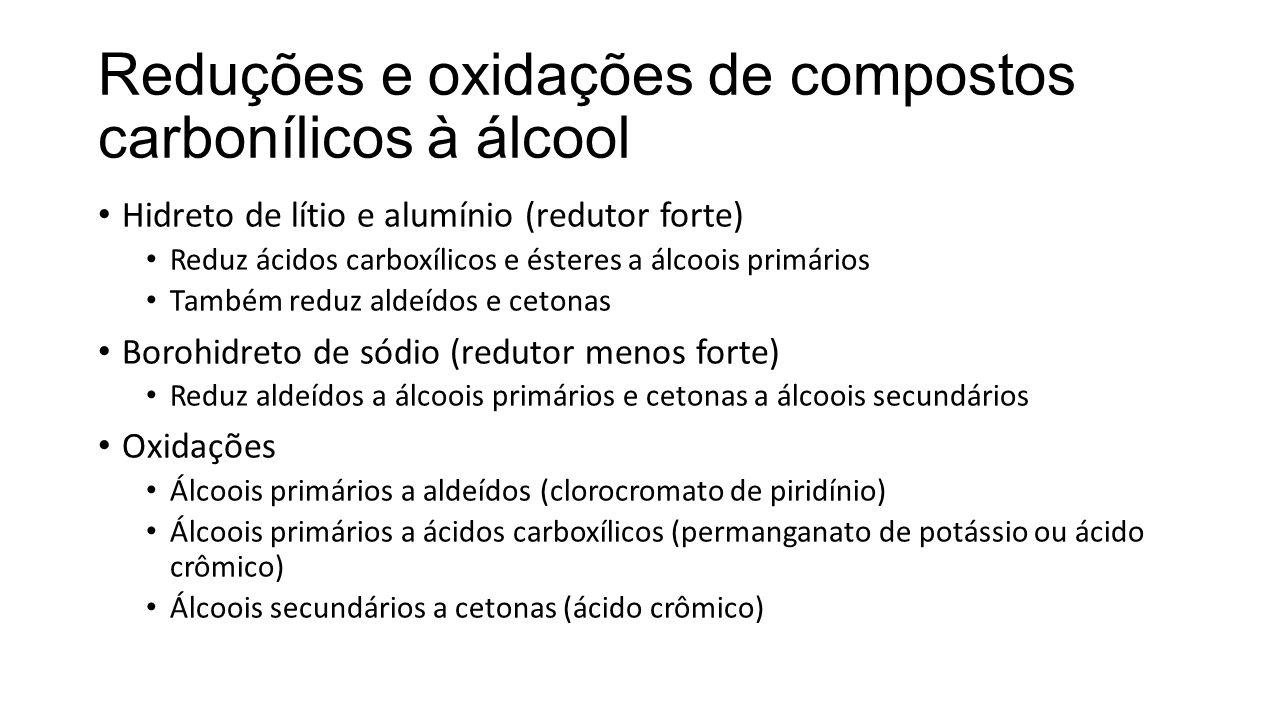 Reduções e oxidações de compostos carbonílicos à álcool