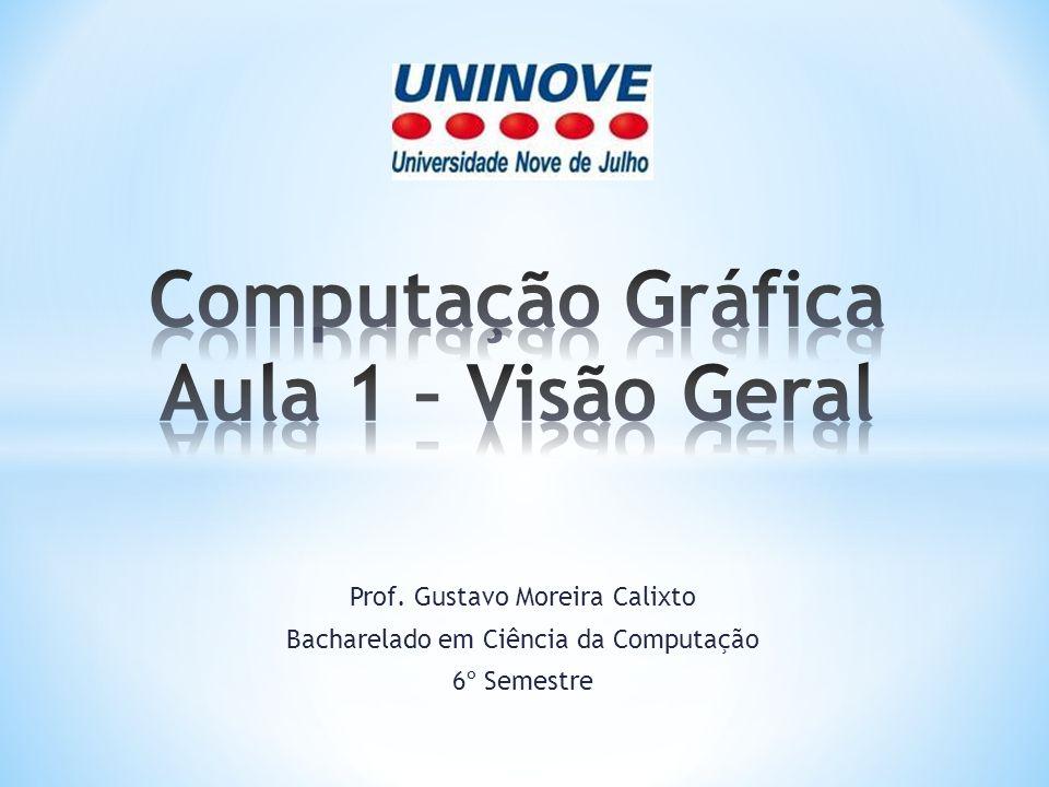 Computação Gráfica Aula 1 – Visão Geral