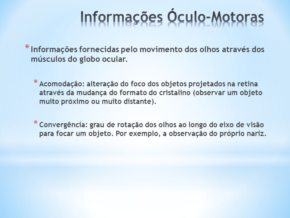 Informações Óculo-Motoras