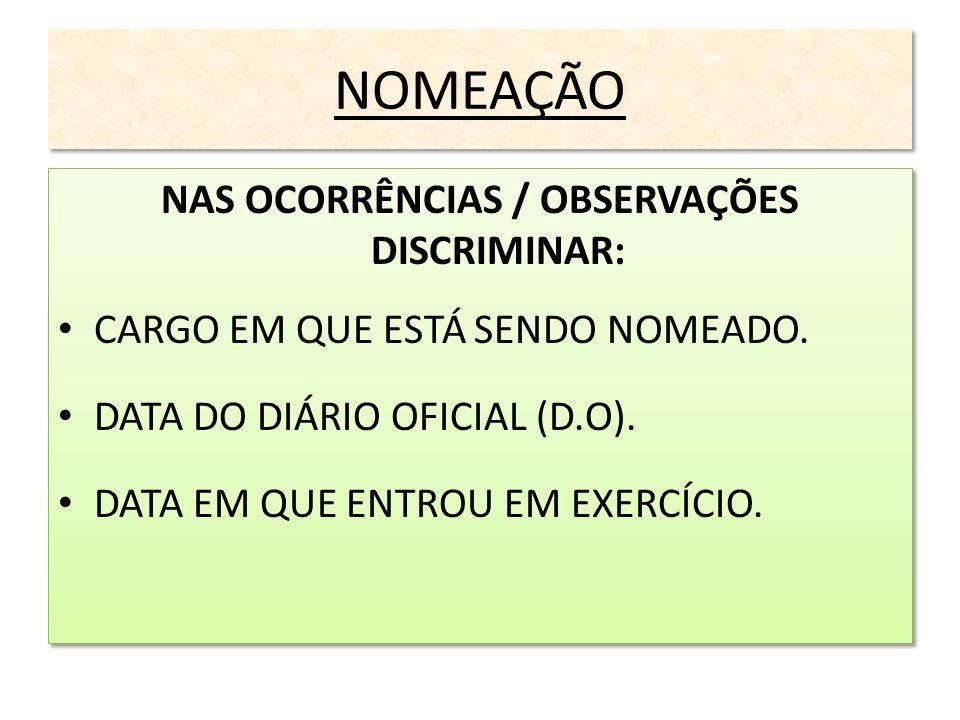 NAS OCORRÊNCIAS / OBSERVAÇÕES DISCRIMINAR: