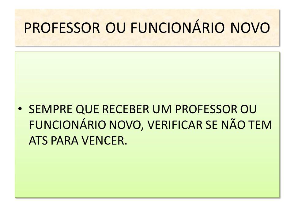 PROFESSOR OU FUNCIONÁRIO NOVO