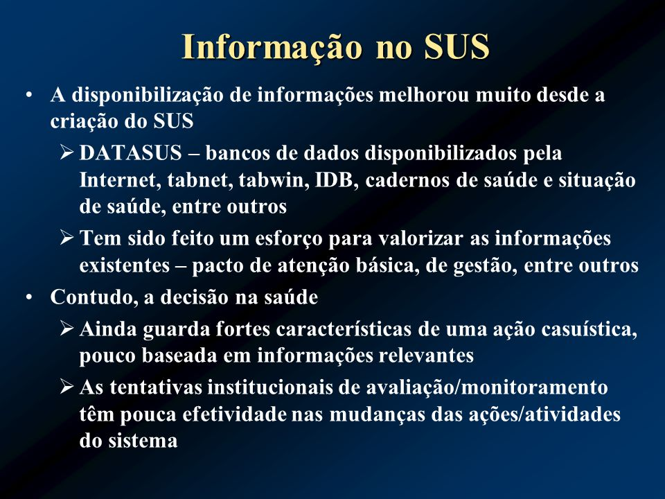 Informação no SUSA disponibilização de informações melhorou muito desde a criação do SUS.