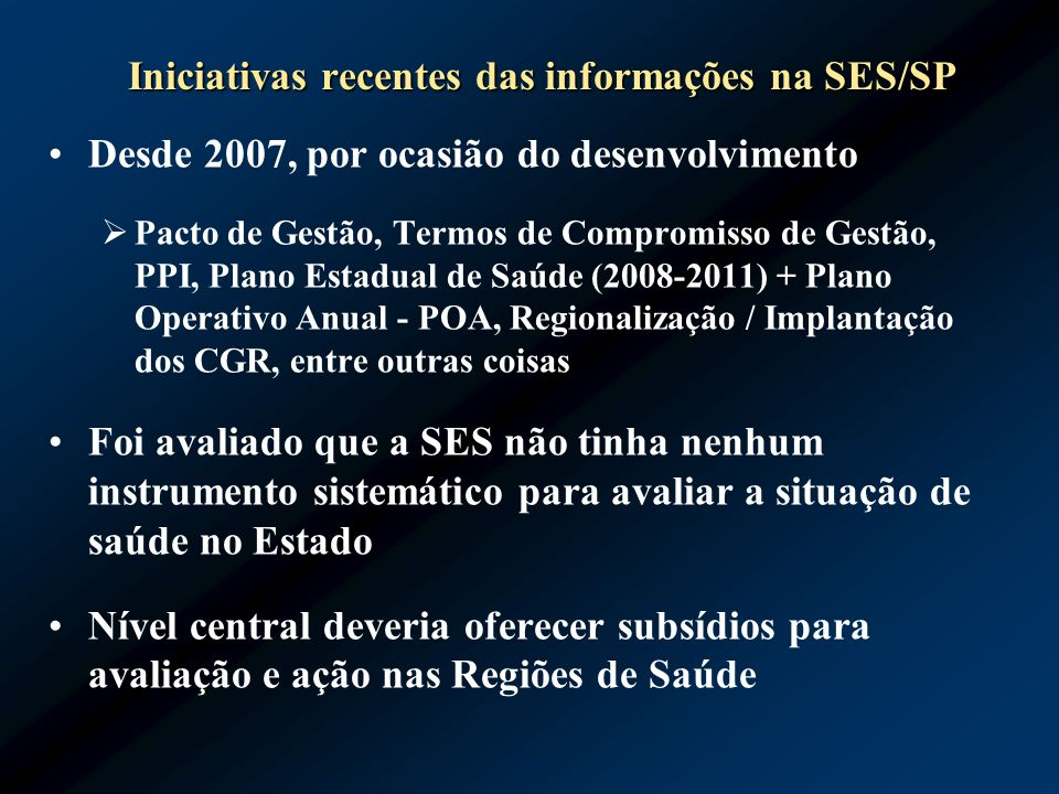 Iniciativas recentes das informações na SES/SP