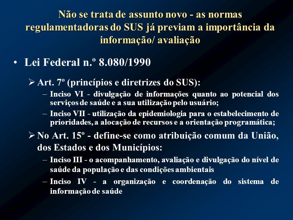 Não se trata de assunto novo - as normas regulamentadoras do SUS já previam a importância da informação/ avaliação