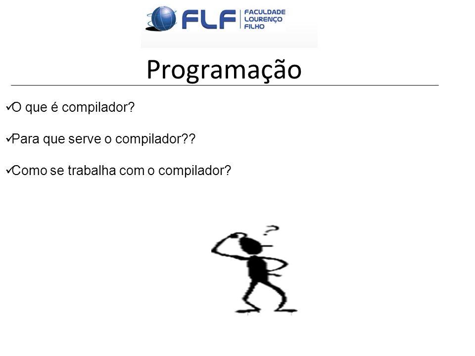 Programação O que é compilador Para que serve o compilador