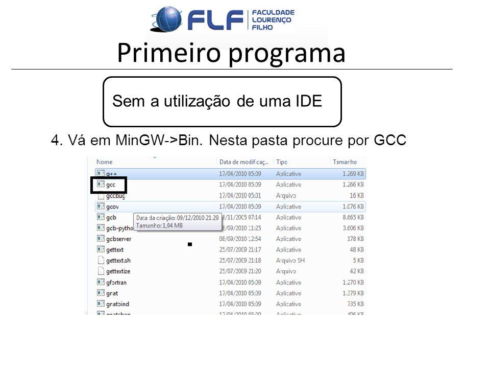 Primeiro programa Sem a utilização de uma IDE