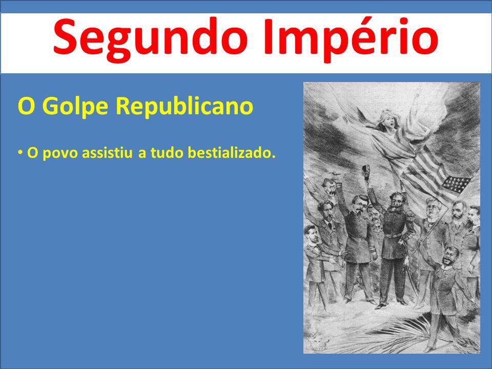 Segundo Império O Golpe Republicano