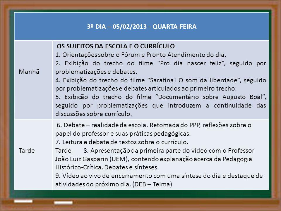 3º DIA – 05/02/2013 - QUARTA-FEIRA