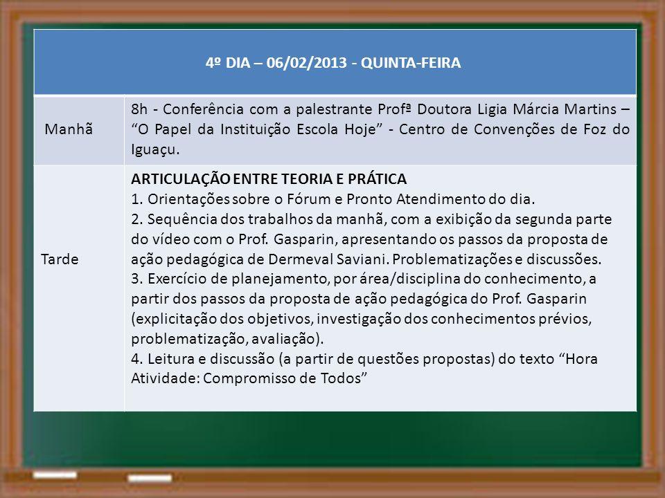 4º DIA – 06/02/2013 - QUINTA-FEIRA