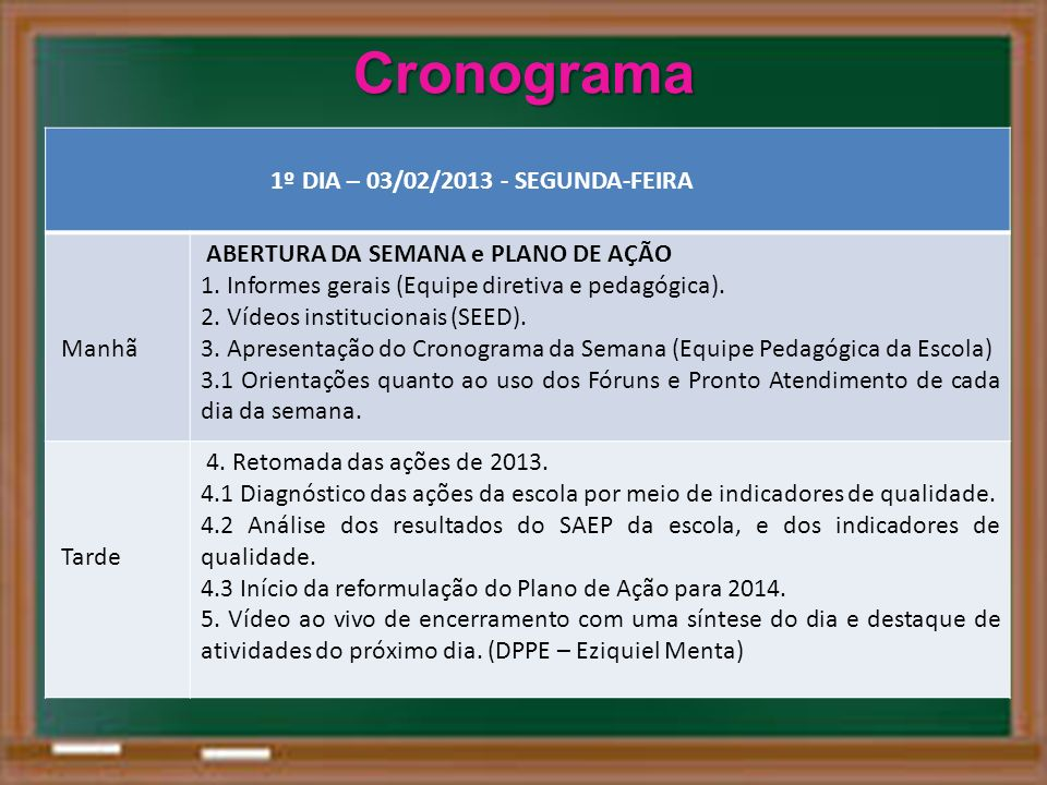 1º DIA – 03/02/2013 - SEGUNDA-FEIRA