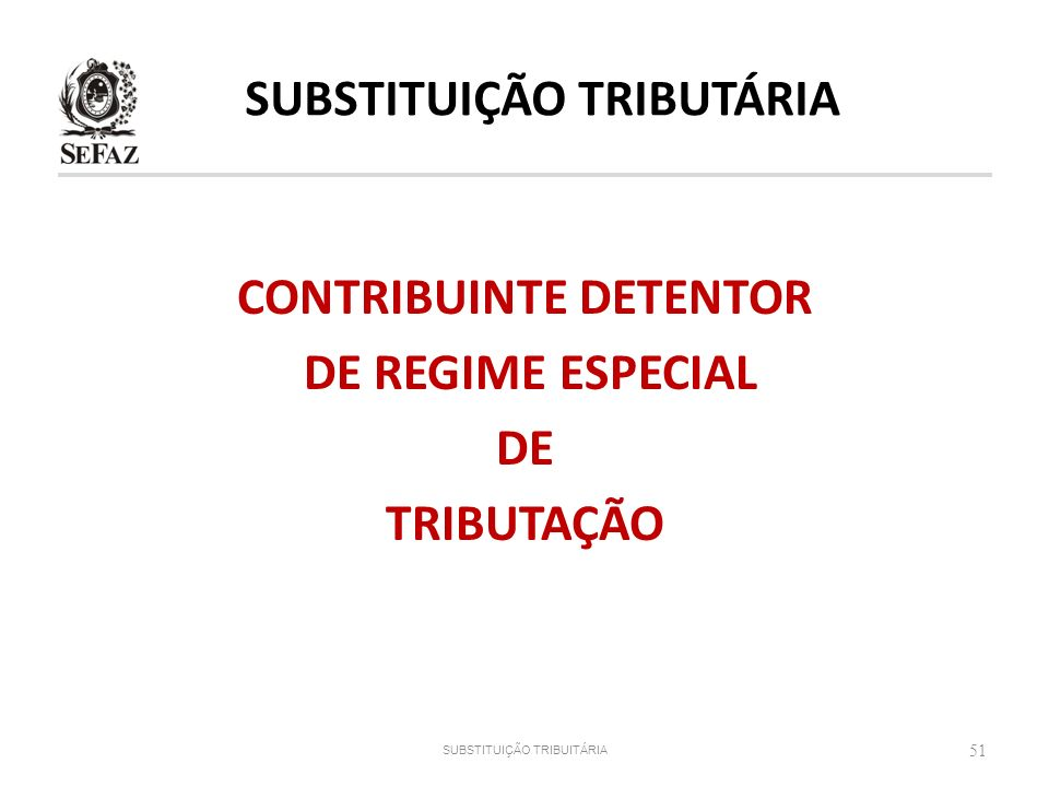 SUBSTITUIÇÃO TRIBUTÁRIA CONTRIBUINTE DETENTOR