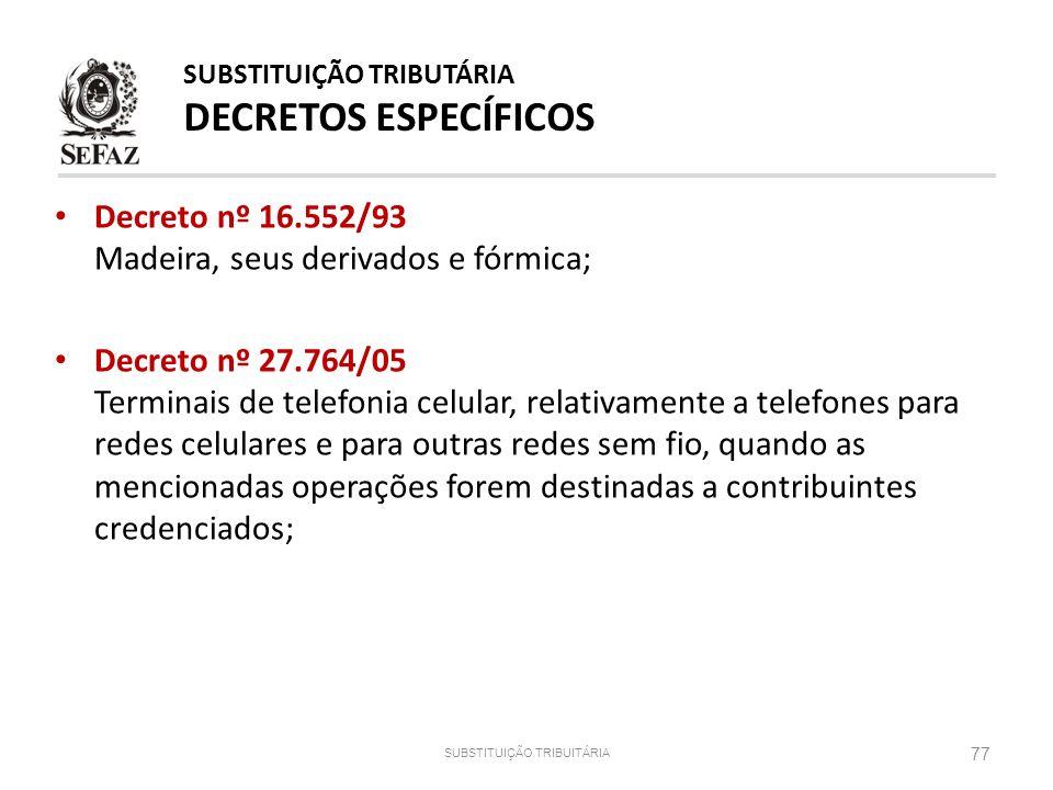 SUBSTITUIÇÃO TRIBUTÁRIA DECRETOS ESPECÍFICOS