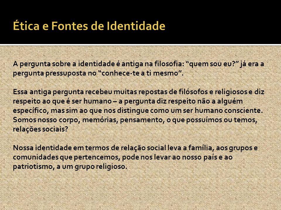 Ética e Fontes de Identidade