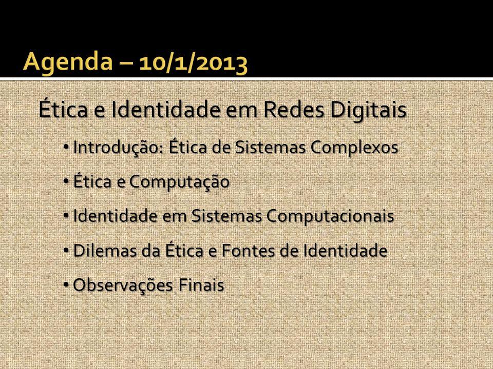Agenda – 10/1/2013 Ética e Identidade em Redes Digitais