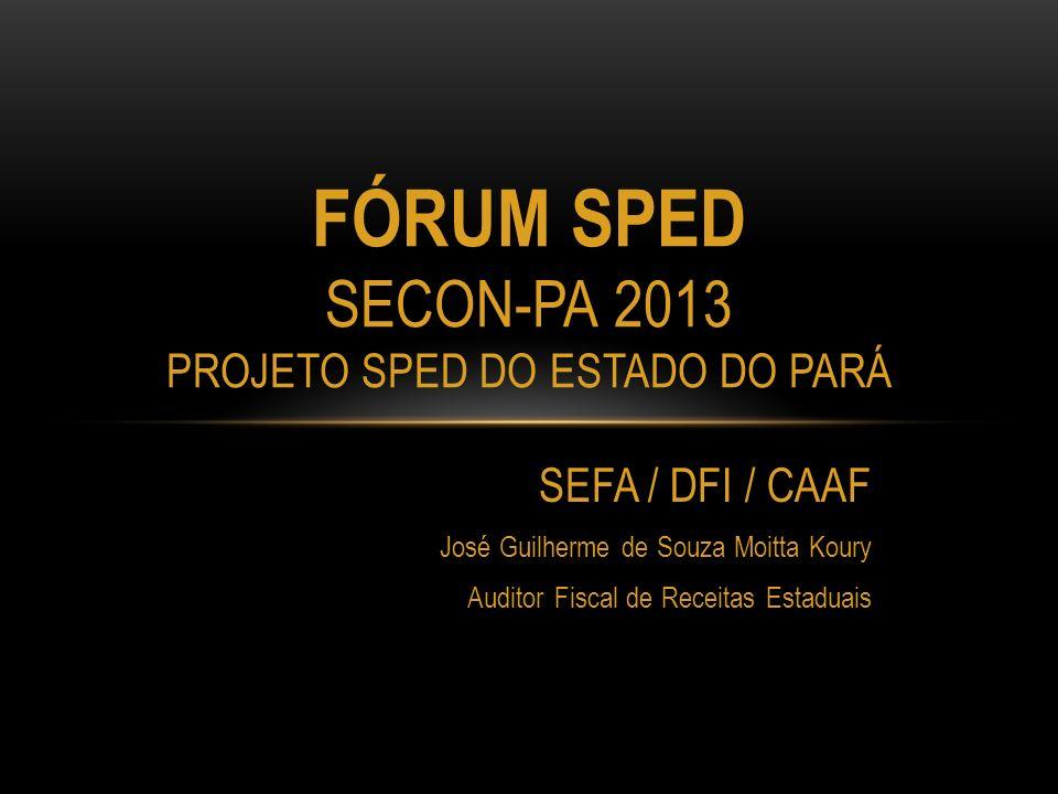 Fórum sped secon-pa 2013 PROJETO SPED DO ESTADO DO PARÁ