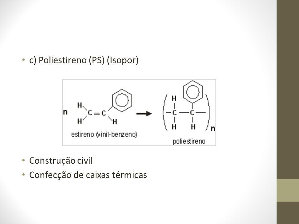 c) Poliestireno (PS) (Isopor)