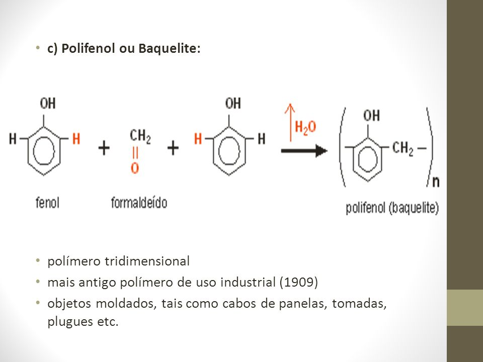 c) Polifenol ou Baquelite: