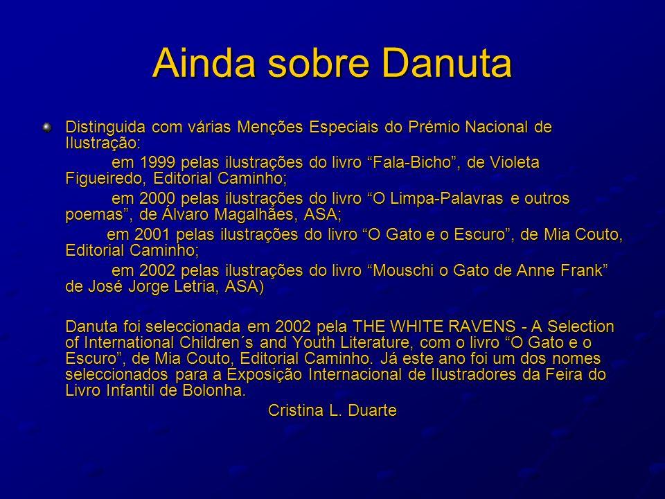 Ainda sobre Danuta Distinguida com várias Menções Especiais do Prémio Nacional de Ilustração: