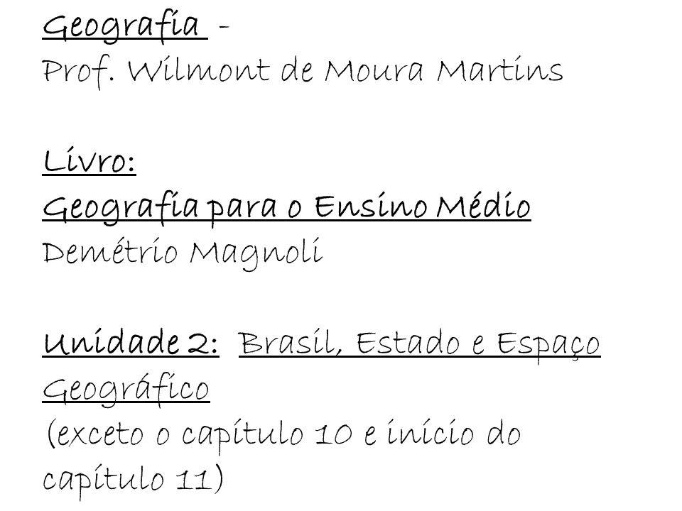 Geografia -Prof. Wilmont de Moura Martins. Livro: Geografia para o Ensino Médio. Demétrio Magnoli.