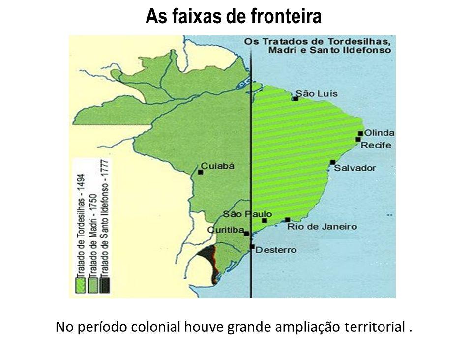 No período colonial houve grande ampliação territorial .