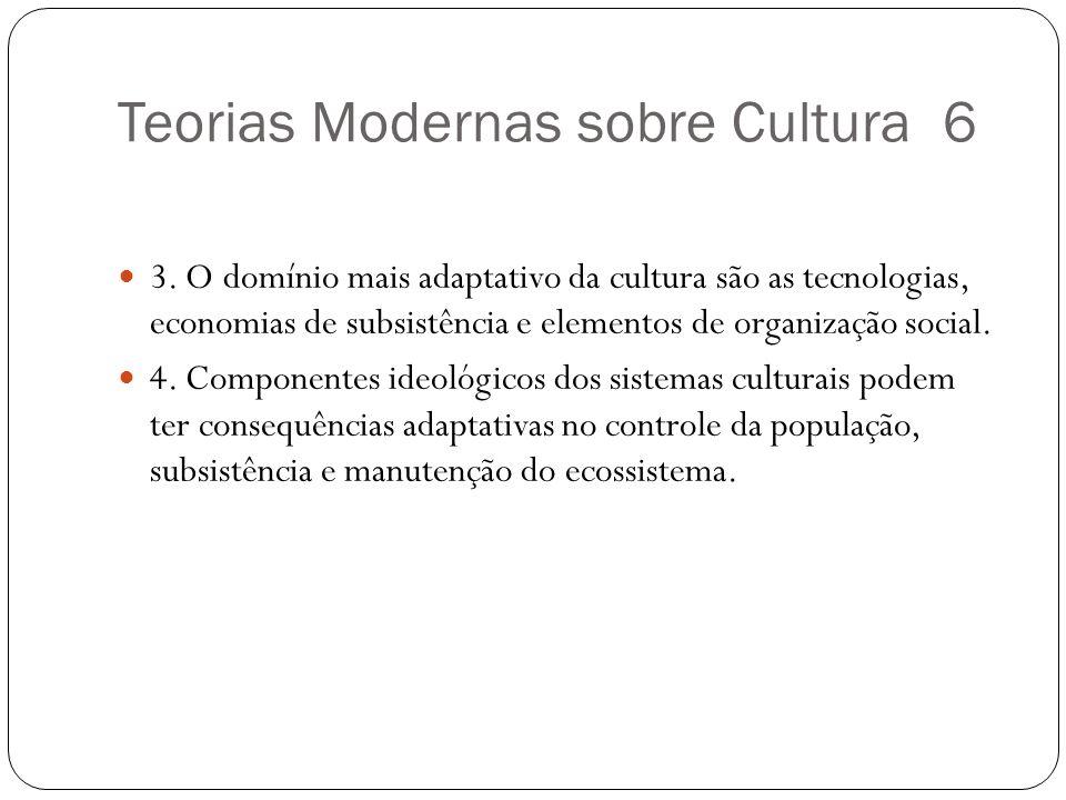 Teorias Modernas sobre Cultura 6
