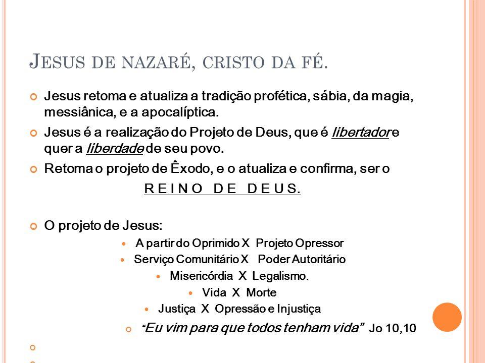Jesus de nazaré, cristo da fé.