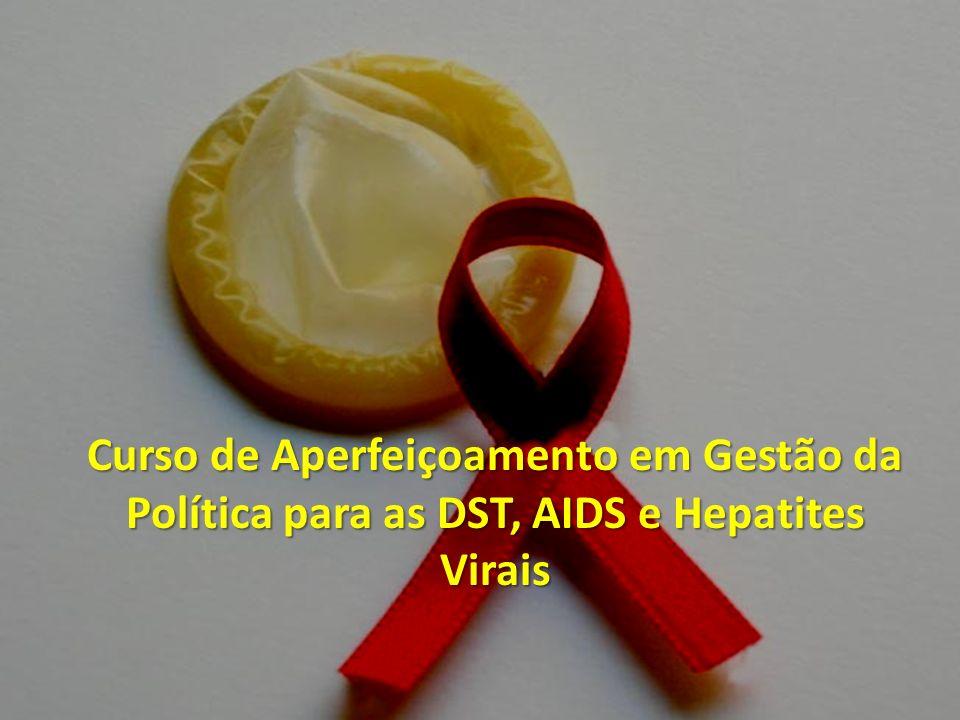 Curso de Aperfeiçoamento em Gestão da Política para as DST, AIDS e Hepatites Virais