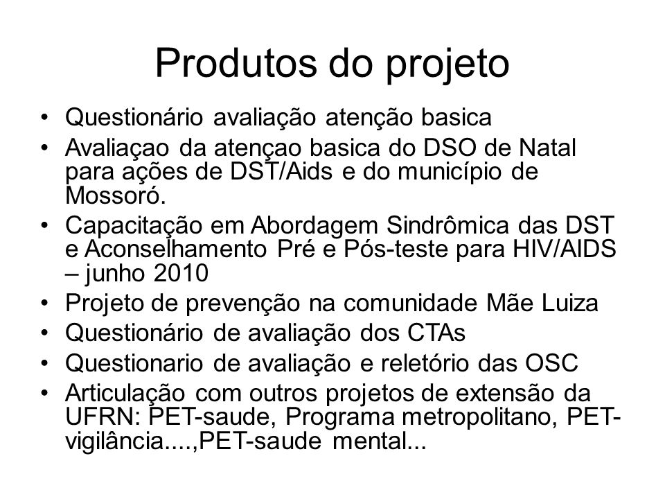 Produtos do projeto Questionário avaliação atenção basica