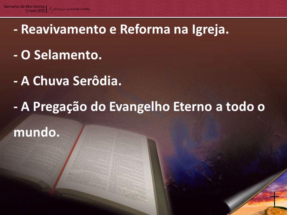- Reavivamento e Reforma na Igreja.