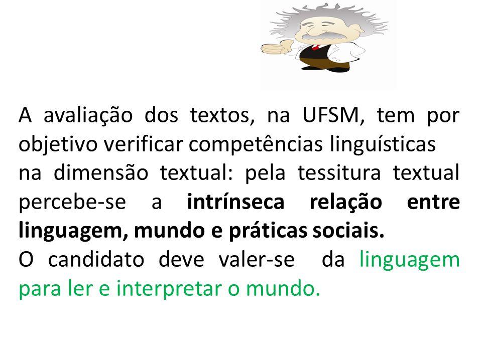A avaliação dos textos, na UFSM, tem por objetivo verificar competências linguísticas