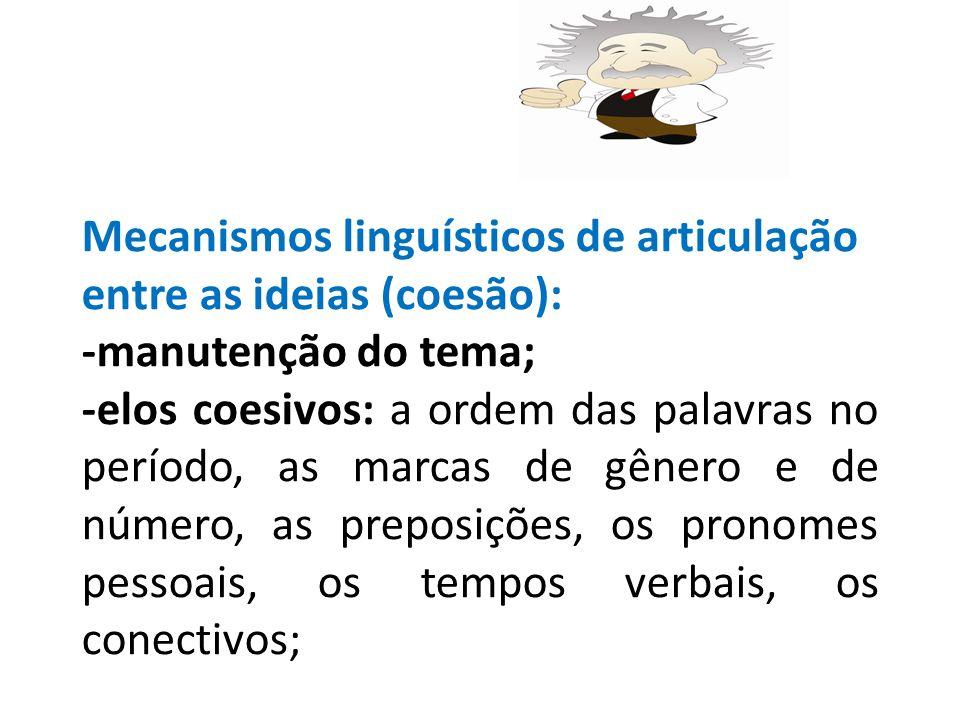 Mecanismos linguísticos de articulação entre as ideias (coesão):