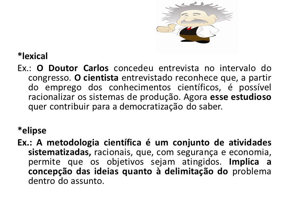 *lexical Ex.: O Doutor Carlos concedeu entrevista no intervalo do congresso.