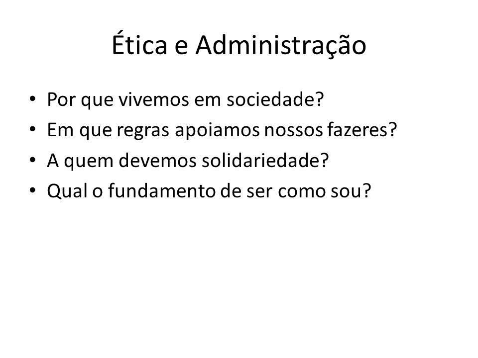 Ética e Administração Por que vivemos em sociedade