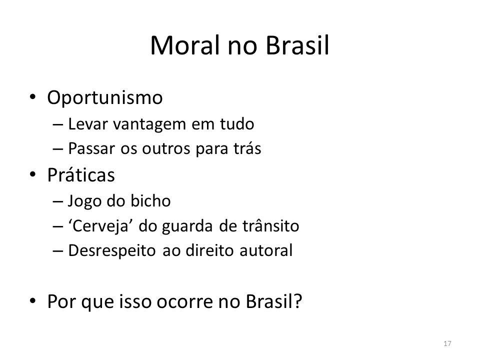 Moral no Brasil Oportunismo Práticas Por que isso ocorre no Brasil