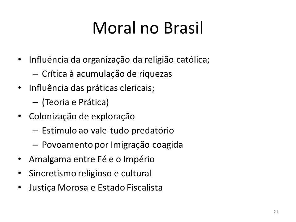 Moral no Brasil Influência da organização da religião católica;