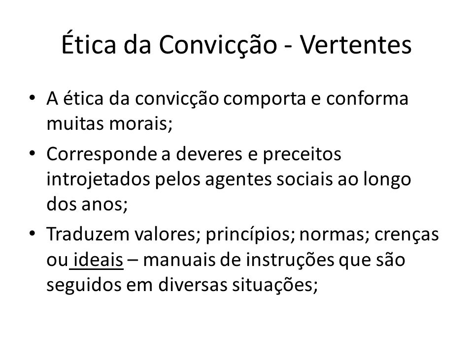 Ética da Convicção - Vertentes