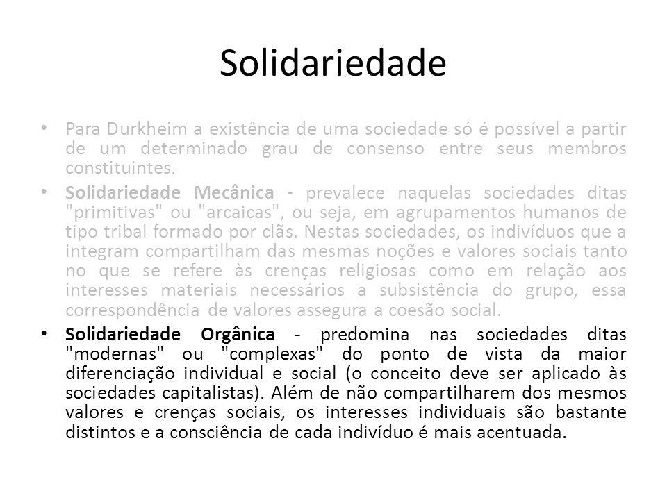 Solidariedade Para Durkheim a existência de uma sociedade só é possível a partir de um determinado grau de consenso entre seus membros constituintes.